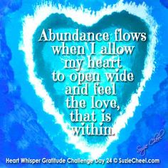 Love unlocks the abundance in life.